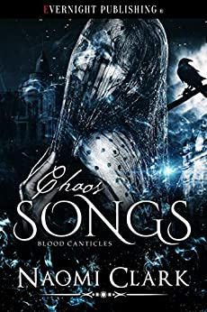 Chaos Songs (Blood Canticles Book 5) by [Clark, Naomi]