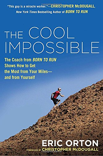 FREE The Cool Impossible: The Coach from Born to Run Shows How to Get the Most from Your Miles-And From Y P.P.T