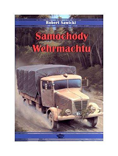 Samochody Wehrmachtu - Robert Sawicki [KSIĄŻKA] Robert Sawicki