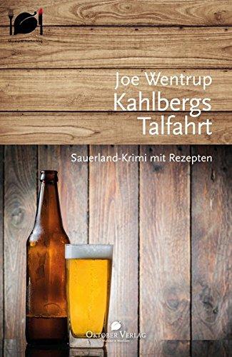 Kahlbergs Talfahrt: Sauerland-Krimi mit Rezepten (Mord und Nachschlag)