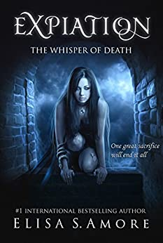 Expiation - The Whisper of Death: (The Touched Paranormal Angel Romance Series, Book 4). (A Gothic Romance Based On A Norwegian Legend.) by [S. Amore, Elisa]