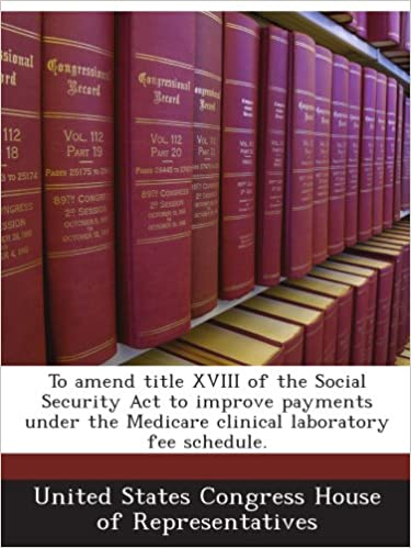 To amend title XVIII of the Social Security Act to improve
