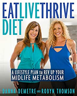 Book Cover: Eat, Live, Thrive Diet: A Lifestyle Plan to Rev Up Your Midlife Metabolism