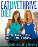 Eat, Live, Thrive Diet: A Lifestyle Plan to Rev Up