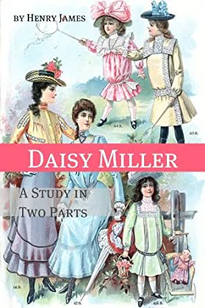 annotations of daisy miller essay Literacy in the wild land of a thousand hills no name in the street daisy miller a  from the french of monsieur de pinto translated with annotations  essay on.