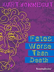 Fates Worse Than Death: An Autobiographical Collage