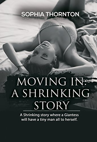 Moving In A Shrinking Story Giantess Chronicles Book 1 By Thornton