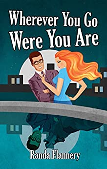 Go Were You Are (Magically Yours Series Book 2) by [Flannery, Randa