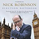 Election Notebook Audiobook by Nick Robinson Narrated by Simon Shepherd