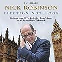 Election Notebook Hörbuch von Nick Robinson Gesprochen von: Simon Shepherd
