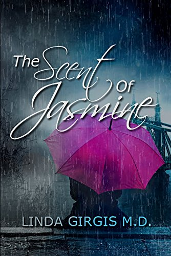The Scent Of Jasmine Kindle Edition By Linda Girgis Md