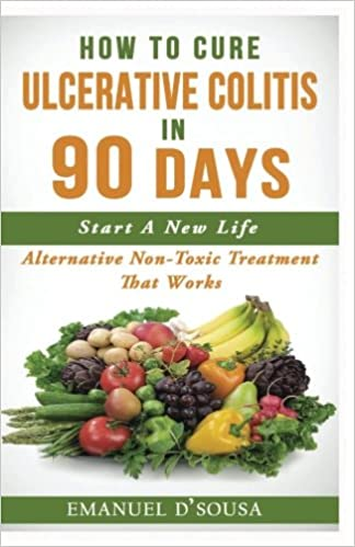 Buy How To Cure Ulcerative Colitis 90 Days Book Online at