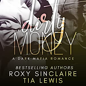 Dirty Money: A Dark Mafia Romance Audiobook