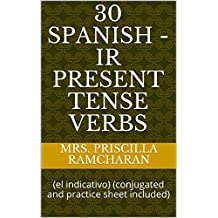 30 Spanish -IR Present Tense Verbs: (el indicativo) (conjugated and practice sheet included)