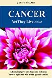 img - for Cancer Yet They Live! book / textbook / text book