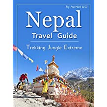 Nepal Travel Guide: Trekking, Jungle, Extreme