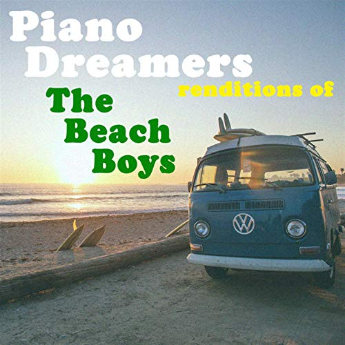Piano Dreamers Renditions of The Beach Boys (Instrumental)