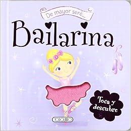 De mayor seré bailarina (Spanish) Paperback – December 1, 2010
