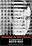 """""""Standing in Two Circles The Collected Works of Boyd Rice"""" av Boyd Rice"""