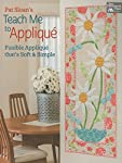 Pat Sloan's Teach Me to Applique: Fusible Applique That's Soft and Simple