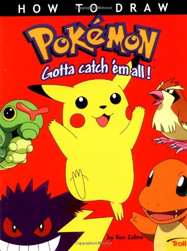 How to draw pokemon gotta catch em all zalme zalme 9780816765263 books amazon ca