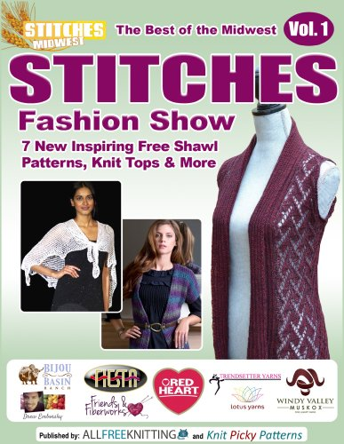 The Best of the Midwest STITCHES Fashion Show: 7 Inspiring Free Shawl Patterns, Knit Tops & More ()