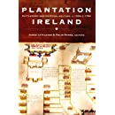 Plantation Ireland: Settlement and Material Culture, c.1550-c.1700 (In the Same)