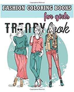 fashion coloring books for girls cool fashion and fresh styles 100 pages - Color Books For Girls