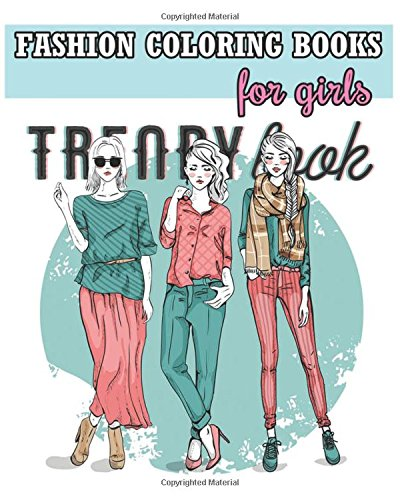 Amazon com fashion coloring books for girls cool fashion and fresh styles 100 pages 9781537541686 rose merry books
