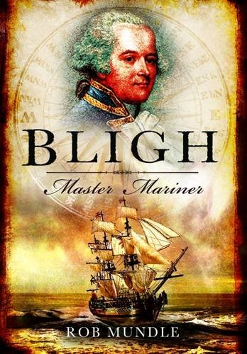 Bligh: Master Mariner - Rob Canales