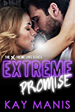 Extreme Promise (X-Treme Love Series Book 7)