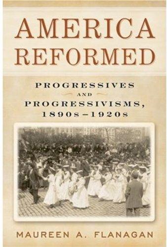 America Reformed: Progressives and Progressivisms,...