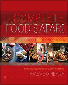 Complete food safari journeys through the worlds cuisines maeve o complete food safari journeys through the worlds cuisines maeve omeara 9781742708973 amazon books forumfinder Gallery