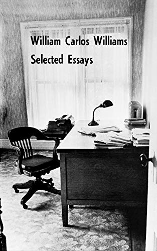 Selected Essays of William Carlos Williams