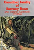 img - for Cannibal Family of Sawney Bean and other Galloway stories book / textbook / text book