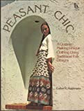img - for Peasant Chic: A Guide to Making Unique Clothing Using Traditional Folk Designs book / textbook / text book