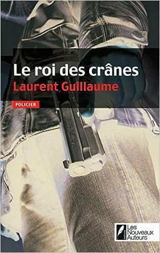 Le rois des crânes - Laurent Guillaume
