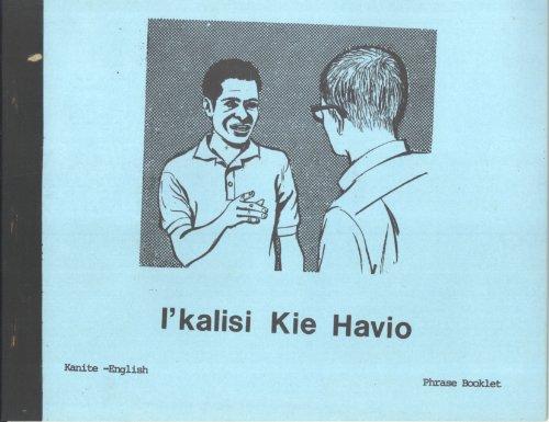 I'kalisi Kie Havio: Kanite-English Phrase Booklet...