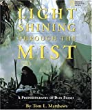 img - for Light Shining Through the Mist: A Photobiography of Dian Fossey (Photobiographies) by Tom Mathews (1998-07-01) book / textbook / text book
