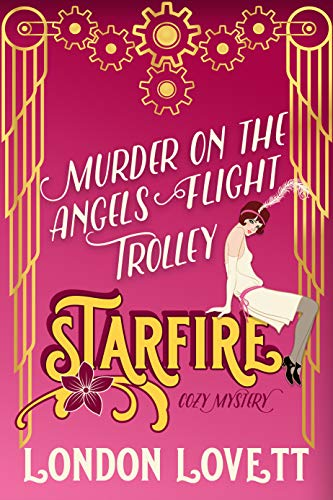 Murder on the Angels Flight Trolley (Starfire Cozy Mystery Book 3) by [Lovett, London]