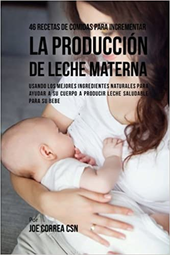 46 Recetas De Comidas Para Incrementar La Producción De Leche ...