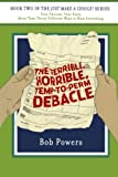 The Terrible, Horrible, Temp-to-Perm Debacle: Book Two in the Just Make a Choice! Series