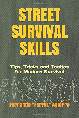 Street Survival Skills: Tips, Tricks and Tactics for Modern Survival por Fernando Aguirre