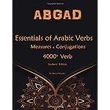 Essentials of Arabic Verbs - Measures and Conjugations: 4000+ Verb