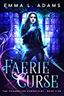 Faerie Curse (The Changeling Chronicles Book 5)