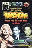 img - for The 1950s from the Korean War to Elvis (Decades of the 20th Century (Hardcover)) book / textbook / text book