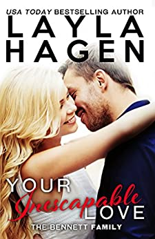 Your Inescapable Love (The Bennett Family Book 4) by [Hagen, Layla]