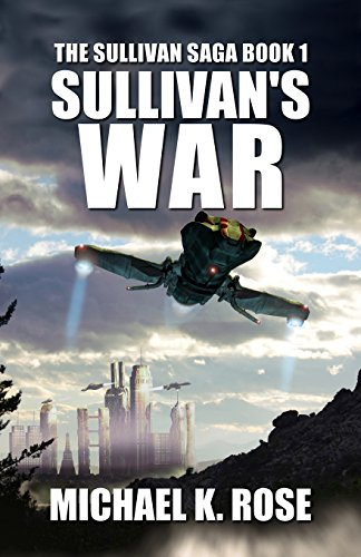 Sullivan's War (The Sullivan Saga Book 1) by [Rose, Michael K.]
