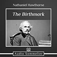The Birthmark Audiobook by Nathaniel Hawthorne Narrated by Andrea Giordani