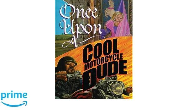 Once Upon a Cool Motorcycle Dude: Amazon.es: Kevin OMalley, Carol Heyer: Libros en idiomas extranjeros